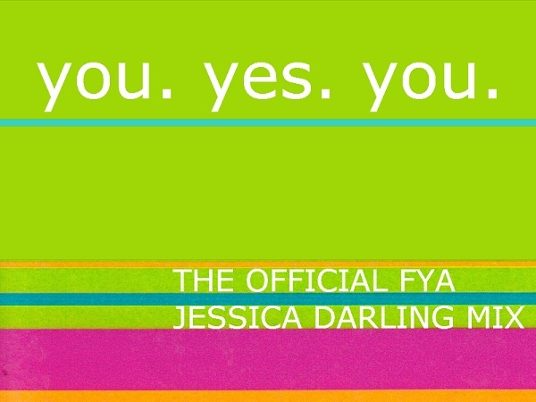 The Official FYA Jessica Darling Mix
