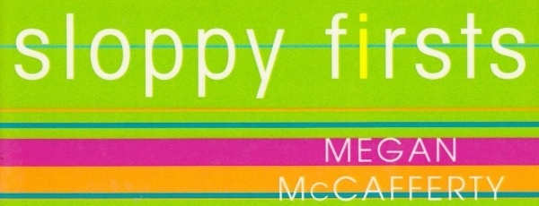 Sloppy Firsts: Megan McCafferty Tells All!