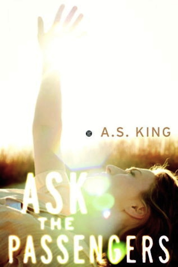 ASK THE PASSENGERS Blog Tour: A.S. King Has The Answers