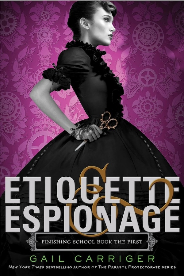 Blog Tour: Gail Carriger Teaches Us Lessons In ETIQUETTE & ESPIONAGE