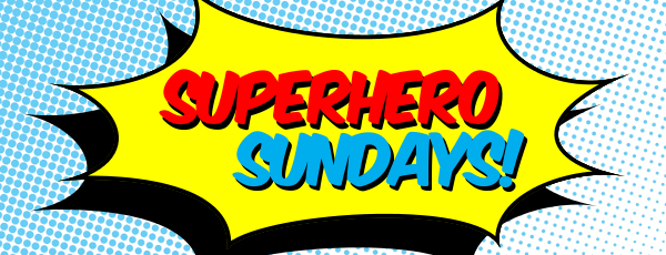 Superhero Sundays: April 6-10