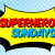 Superhero Sundays: Nov. 3-7