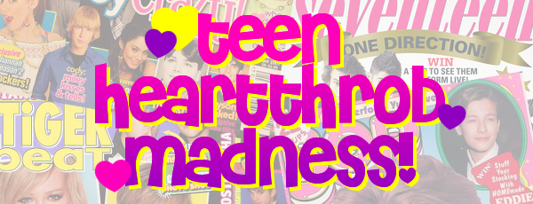Teen Heartthrob Madness: Final Four, Part Two