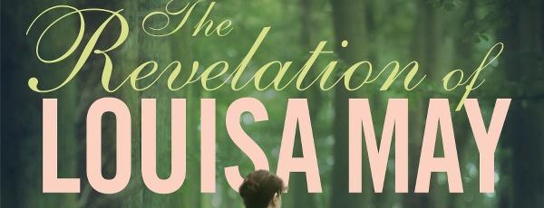 Blog Tour: The Revelation of Louisa May